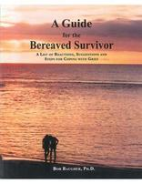 A Guide for the Bereaved Survivor