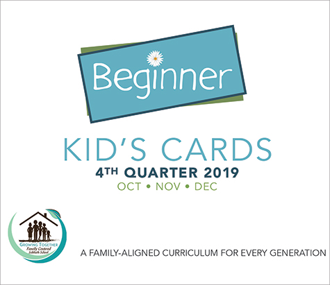Growing Together SS Curriculum Beginner Kid's Cards 4th Qtr 2019