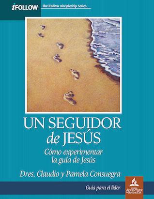 Un Seguidor de Jesús: Guía para el Lider