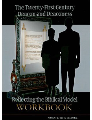 The Twenty-First Century Deacon and Deaconess- Workbook