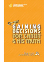 Gaining Decisions For Christ & His Truth