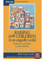 Raising Godly Children in an Ungodly World - iFollow Bible Study Guide