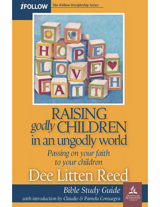Raising Godly Children in an Ungodly World - Bible Study Guide