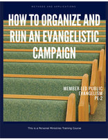 How to Organize and Run an Evangelistic Campaign
